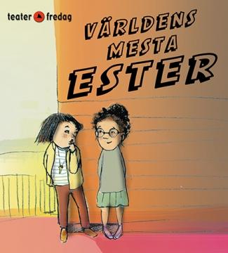 Familjelördag: Världens mesta Ester – Teater Fredag